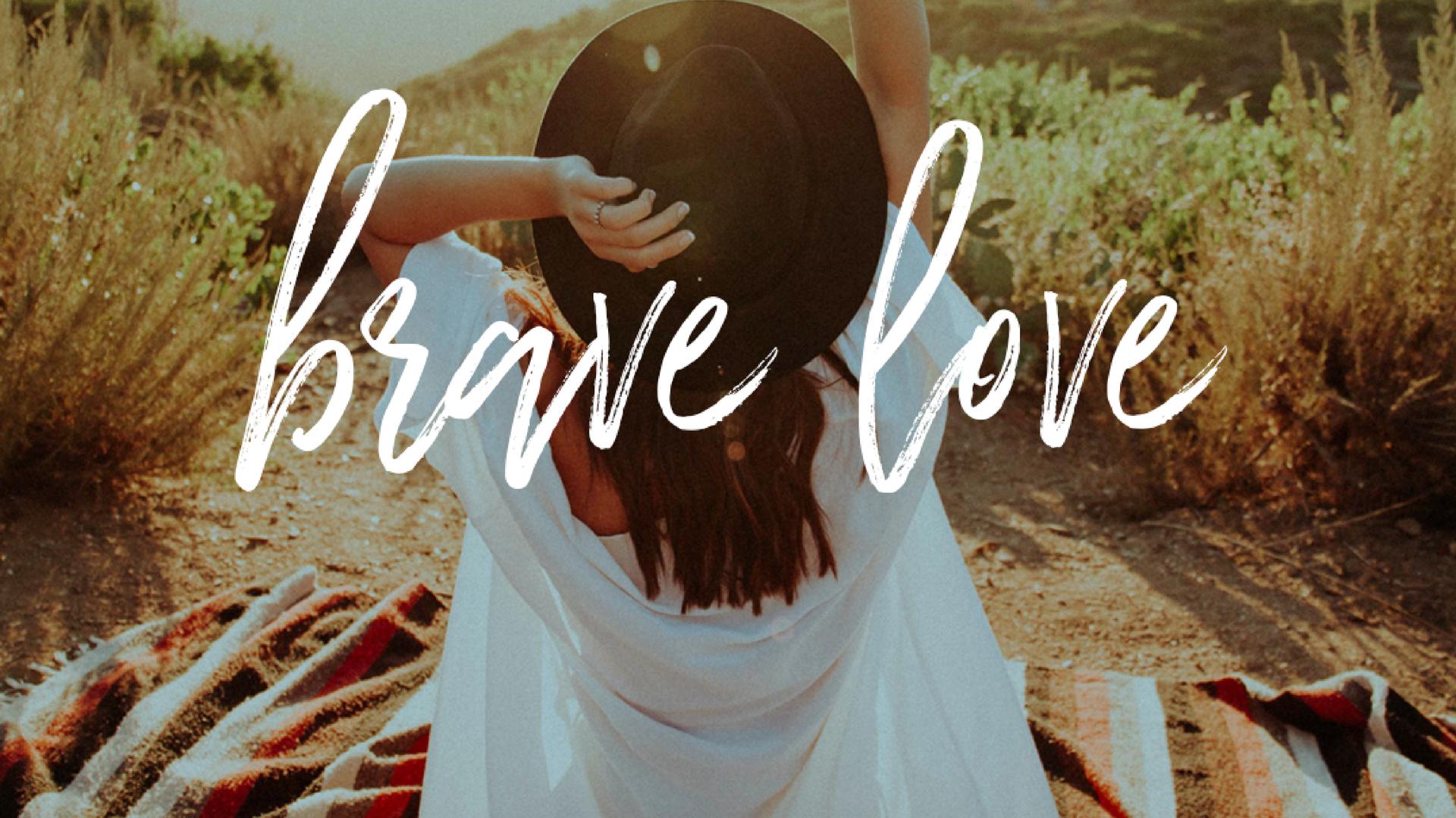 Brave Love MTL